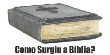 origem da bíblia / como surgiu a bíblia