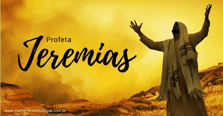 Jeremias - História do Profeta Jeremias