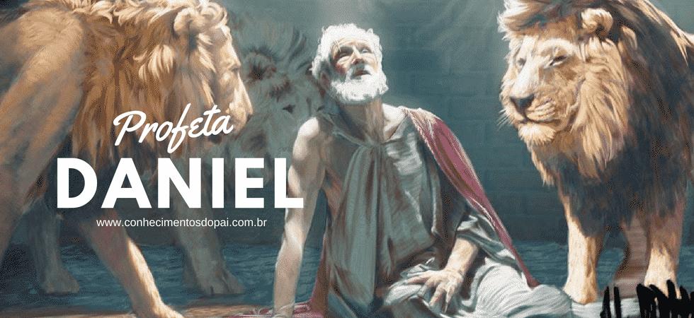 Profeta Daniel - História do Profeta Daniel