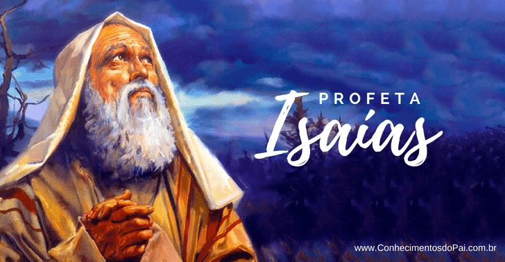 profeta isaías - História do Profeta Isaías - Um dos Maiores Profetas da Bíblia